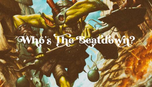 【MTG翻訳】Who's The Beatdown?